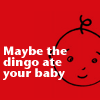 musical_junkie: (Dingo ate your baby)