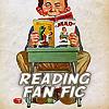 azombiewrites: (Reading Fan Fiction)