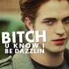 snprazzle: (RPatz Bitch U Know Dazzling)