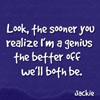 badstar: (i'm a genius)