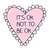 singularmoment: (it's ok not to be okay)