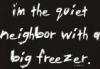 thisearthlyride: (neigbbor with freezer)