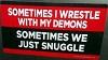 random_nexus: (Wrestling with Demons - Snuggling)