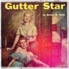 pegsioux: (Gutter Star/vintage pulp)
