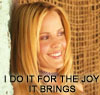 "hermionesviolin: photoshoot image of Emma Caulfield (who plays Anya), looking to the right and smiling, with text ""I do it for the joy it brings"" (i do it for the joy it brings)"
