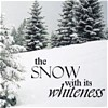 "hermionesviolin: image of snow covered hill and trees with text ""the snow with its whiteness"" (snow)"