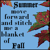 "hermionesviolin: blue sky with orange/green leaves along the edges and text in the middle ""Summer move forward and stitch me a blanket of Fall"" (summer move forward)"