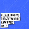 solitaire55: (akward lines)