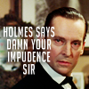 eldritchhobbit: (Sherlock Holmes/Damn Impudence)