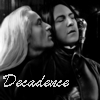 slyther_in: (Lucius/Severus is decadence)