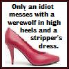 redheadedfemme: (werewolf high heels)