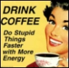 artisticabandon: coffee & stupidity go together (coffee)