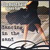ghoti_mhic_uait: (Dancing in the sand)