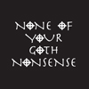 "juliet: ""None of your goth nonsense"" (goth nonsense!)"