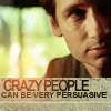 sinfulslasher: (crazy people can be very persuasive)