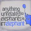 sinfulslasher: (elephant irrelephant)