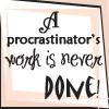 sareini: A Procrastinator's work is never done! (Procrastination)