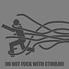 "sareini: ""Do not fuck with Cthulhu"" (Cthulhu)"