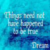 """sareini: """"Things need not have happened to be true."""" - Dream of the Endless (Dreams)"""