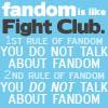 broadstairsbacc: (Text - Fandom is like fight club)