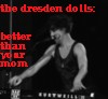 i_was_like_this_once: (dresden dolls)