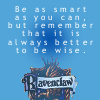 diapasoun: (it's better to be wise)