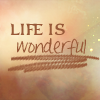 wanderingmusician: (life is wonderful)