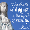 """saavedra77: """"The death of dogma is the birth of reality."""" - Immanuel Kant (Kant reality dogma)"""