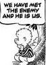 """saavedra77: """"We have met the enemy and he is us."""" (The Enemy Is Us)"""