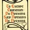 dee_natsuko78: To escape criticism; do nothing, say nothing, be nothing (Default)