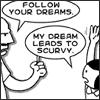 worldofecho: (my dream leads to scurvy)