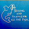 mayakittenreads: (Thanks for all the fish)