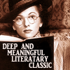 saintbounty: (deep and meaningful literary classic)