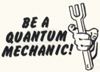 essentialsaltes: (quantum Mechanic)