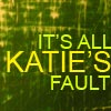 megaloo: (Misc: it's always katie's fault)