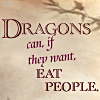 grundyscribbling: Dragons can, if they want, eat people (dragons eat people)