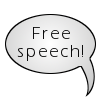 "free_speech: A speech bubble with the words ""Free speech!"" (free speech, speech bubble)"