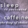 zan: (Text: Sleep/Caffeine)