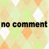 zan: (Text: No Comment)