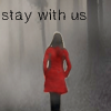 st_aurafina: Woman in a red coat, text says 'stay with us' (Black Tapes: Alex)