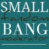 smallfandombang: (small fandom bang moderator)