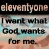 eleventyone: ([eleventyone] What God Wants)