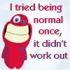 wookiemonster: (Not Normal)