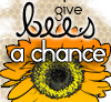 dawn_felagund: Give Bees a Chance (give bees a chance)