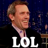 hughville: (Hugh LOL)