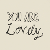 inglouriously: (you are lovely)