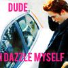 twilight: Edward dude I dazzle myself (Edward dude I dazzle myself)