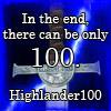 highlander100: there can be only Highlander100 (onlyHL100)