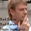 hurinhouse: (red rover)
