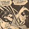 seedarklyxero: Support Your Public Library (batman library)